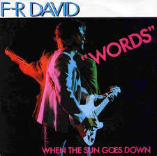 Words Don´t Come Easy - F.R. David T5 +