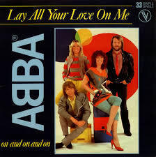 Lay All Your Love On Me - Abba s97