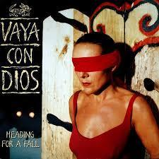 Heading For A Fall - Vaya Con Dios T5