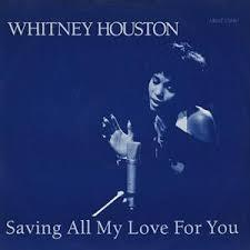 Saving All My Love To You - Whitney Houston s97