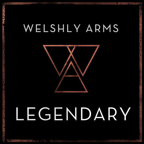 Legendary - Welshly Arms Pa4x