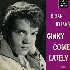 Ginny Come Lately - Brian Hyland s77+