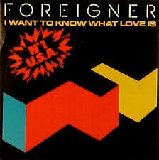 I Want To Know What Love Is - Foreigner Gen